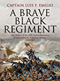 A Brave Black Regiment: The History of the Fifty-Fourth Regiment of Massachusetts Volunteer Infantry 1863-1865
