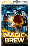 Magic Brew: A New Adult Urban Fantasy Novel