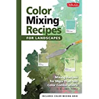 Color Mixing Recipes for Landscapes: Mixing recipes for