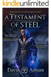 A Testament of Steel (An Epic Fantasy Adventure): An Anchored Worlds Novel (Instrument of Omens)