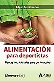 Alimentación para deportistas: Pautas nutricionales para gente activa