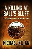 A Killing at Ball's Bluff (The Harrison Raines Civil War Mysteries Book 2)