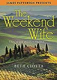 The Weekend Wife (Kindle Single) (BookShots Flames)