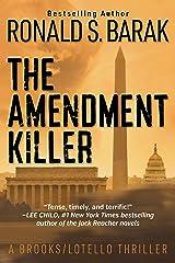 The Amendment Killer (Brooks/Lotello Thriller Book 1) Kindle Edition