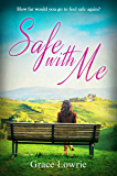 Safe With Me: An evocative story about the deepest bonds of friendship