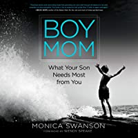 Boy Mom: What Your Son Needs Most from You