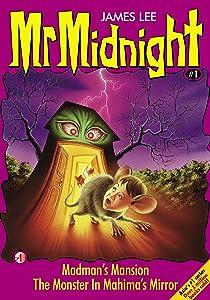 Mr Midnight #1: Madman's Mansion; The Monster In Mahima's Mirror