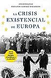 La crisis existencial de Europa: ¿Es la Unión Europea el problema o la solución?