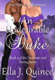 An Undesirable Duke: Hot Historical Romance (Desperate and Daring Book 9)