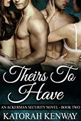 Theirs to Have (An Ackerman Security Novel Book 2) Kindle Edition