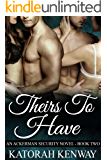 Theirs to Have (An Ackerman Security Novel Book 2)