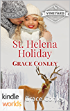 St. Helena Vineyard Series: St. Helena Holiday (Kindle Worlds Novella)