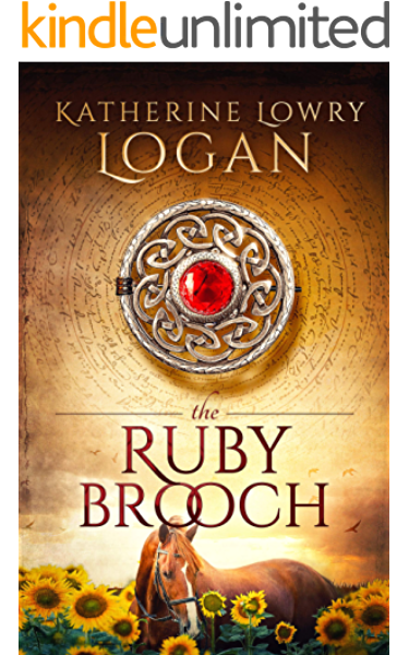 The Ruby Brooch Time Travel Romance The Celtic Brooch Series Book 1 Ebook Logan Katherine Lowry Kindle Store Amazon Com