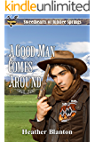 A Good Man Comes Around (Sweethearts of Jubilee Springs Book 8)