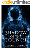 Shadow of the Council: A Young Adult Fantasy Adventure (The Khalyn Council Book 1)