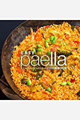 Easy Paella Cookbook: 50 Delicious One-Pot Meals Kindle Edition