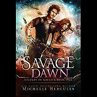 Savage Dawn (Legends of Gattica Book 1)