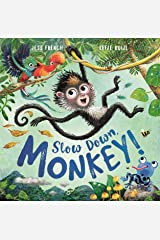Slow Down, Monkey! Kindle Edition