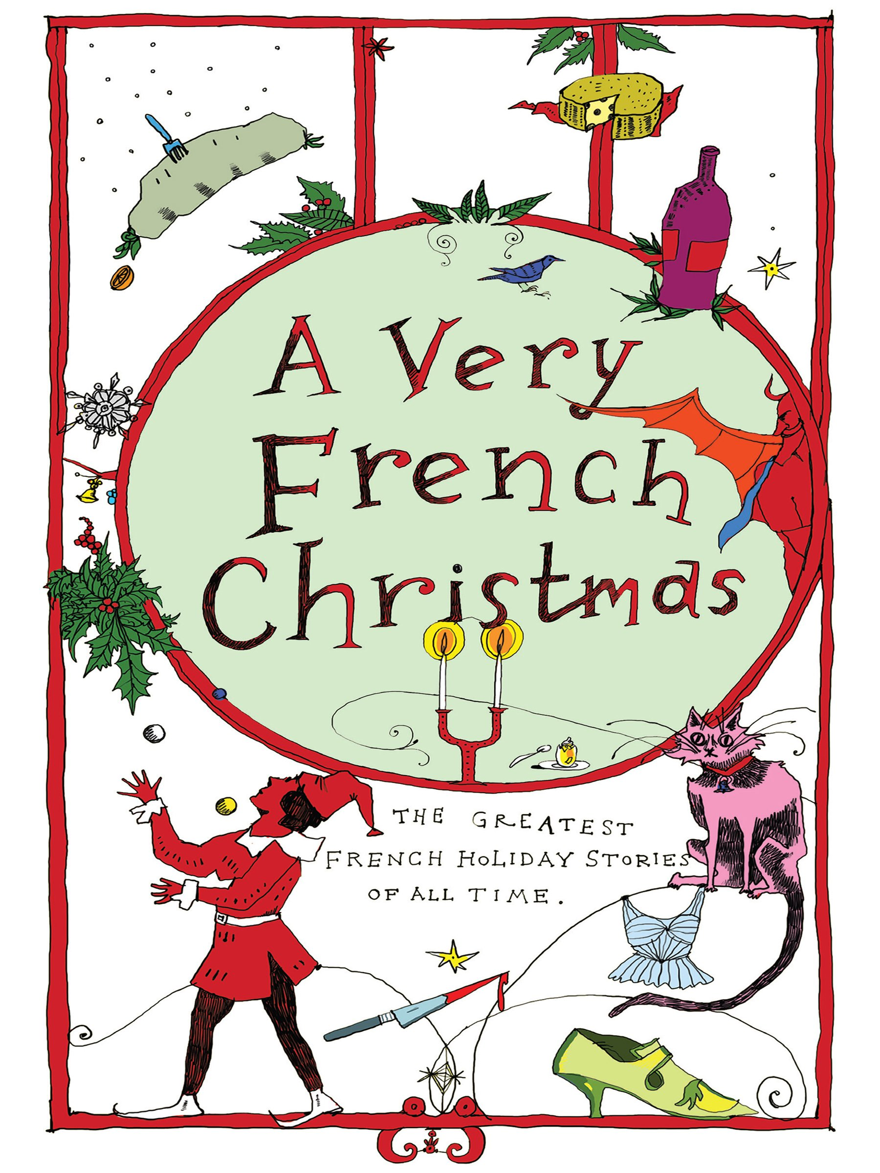 A very french christmas the greatest french holiday stories of all a very french christmas the greatest french holiday stories of all time very christmas guy de maupassant alphonse daudet anatole france m4hsunfo