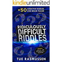 Ridiculously Difficult Riddles: +50 Addictive Riddles and Brain Teaser, Bonus: Logical and Mathematical Problems