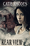Rear View (Peri Jean Mace Ghost Thrillers Book 6)