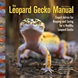 The Leopard Gecko Manual, 2nd Edition (CompanionHouse Books) Informative Guide to Care, Diet, Habitat, Breeding, Raising…