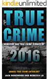 True Crime: Homicide & True Crime Stories of 2016 (Annual True Crime Anthology) (English Edition)