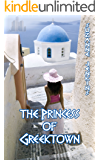 The Princess of Greektown: Detroit Detective Stories Book # 2 (Greektown Stories)