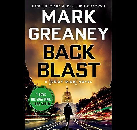 Back Blast A Gray Man Novel Book 5 Kindle Edition By Greaney Mark Literature Fiction Kindle Ebooks Amazon Com