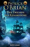 Der Triumph des Kommodore: Roman (Die Jack-Aubrey-Serie 17) (German Edition)