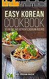 Easy Korean Cookbook: 50 Unique and Authentic Korean Recipes (Korean Cookbook, Korean Recipes, Korean Food, Korean…