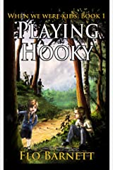 Playing Hooky (When We Were Kids, Book 1) Kindle Edition