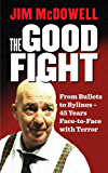 The Good Fight: From Bullets to Bylines - 45 Years Face-to-Face with Terror