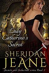 Lady Catherine's Secret: A Secrets and Seduction book Kindle Edition