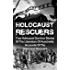 Holocaust Rescuers: True Holocaust Survivor Stories Of The Liberators Of Auschwitz: Accounts Of The Holocaust Rescuers (World War 2 History)
