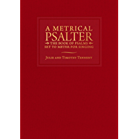 A Metrical Psalter: The Book of Psalms Set to Meter for Singing book cover
