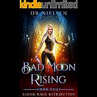 Blood Rage Retribution: A Seven Sons Novel (Bad Moon Rising Book 4)