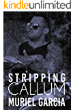 Stripping Callum (Last Hangman MC Book 6)