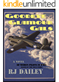Goodbye Glamour Gals: a novel based on the true story of American women pilots in WWII