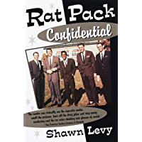 Rat Pack Confidential: Frank, Dean, Sammy, Peter, Joey and the Last Great Show Biz Party (English Edition)