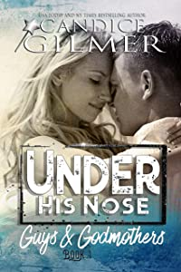Under His Nose: A Guys and Godmothers Book