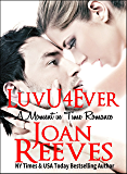 LuvU4Ever (A Moment in Time Romance Book 1)