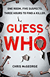 Guess Who: ONE ROOM. FIVE SUSPECTS. THREE HOURS TO FIND A KILLER.
