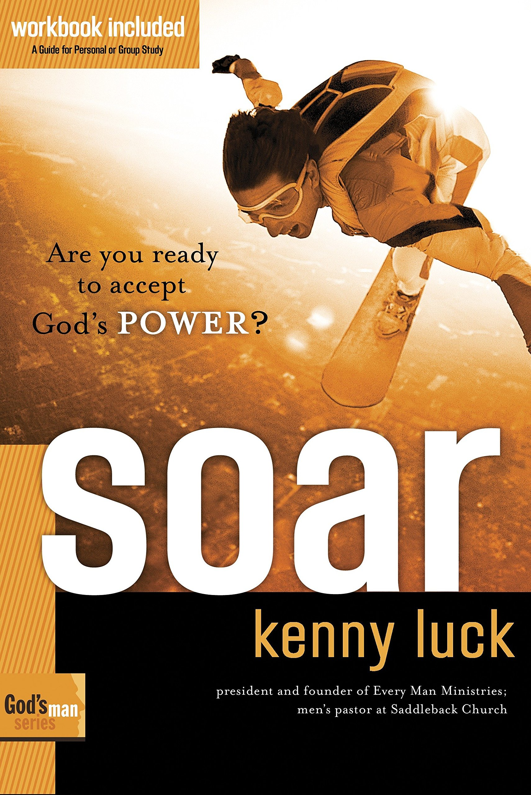 Soar: Are You Ready to Accept God's Power? (God's Man Series) pdf