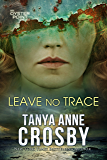 Leave No Trace: The Final Moments of Florence W. Aldridge (Aldridge Sisters Book 1)