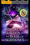 Thomas Wildus and The Book of Sorrows (The Elandrian Chronicles 1)
