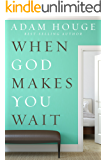 When God Makes You Wait (English Edition)