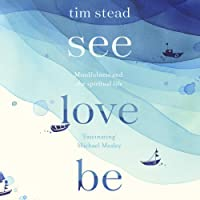 See, Love, Be: Mindfulness and the Spiritual Life