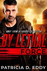 By Lethal Force: An Away From Keyboard Romantic Suspense Standalone Kindle Edition