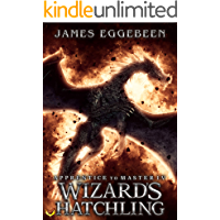 Wizard's Hatchling: (Apprentice to Master Series Book 4)